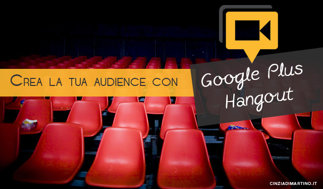Come creare la tua audience con i Google Plus Hangout