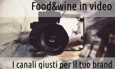 Food&Wine marketing: la potenza del video